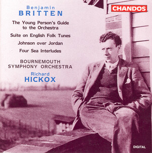 Benjamin Britten: The Young Person's Guide to the Orchestra; Suite on English folk Tunes; Johnson over Jordan