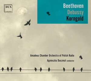 Beethoven, Debussy and Korngold: Works for Orchestra