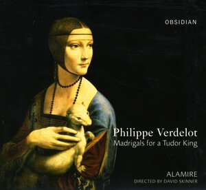 Philippe Verdelot: Madrigals for a Tudor King