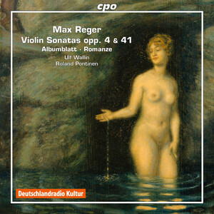 Reger: Violin Sonatas, Op.3 and 41; Albumblatt; Romanze