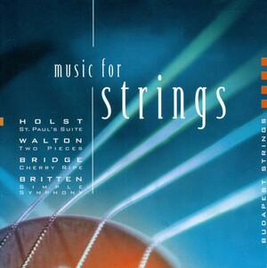 Music for Strings: Works by Holst, Walton, Britten, etc.