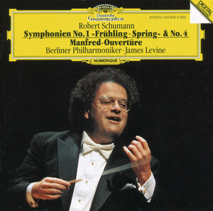 Robert Schumann: Symphonien No.1 ('Spring') and No.4; Manfred Ouvertüre
