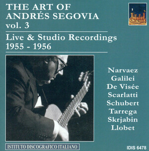 The Art of Andrés Segovia, Vol.3: Live and Studio Recordings, 1955-1956