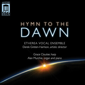 Hymn to the Dawn: Choral Works by Holst, Beach, Rossini, etc.
