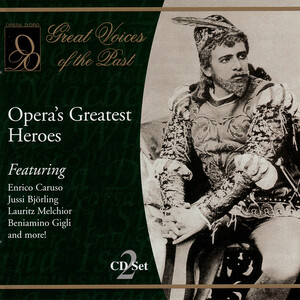 Opera's Greatest Heroes: Works by Lully, Mozart, Wagner, etc.