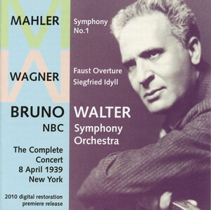 Mahler: Symphony No.1; Wagner: Faust Overture; Siegfried Idyll
