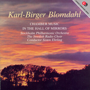 Karl-Birger Blomdahl: Chamber Music; In the Hall of Mirrors