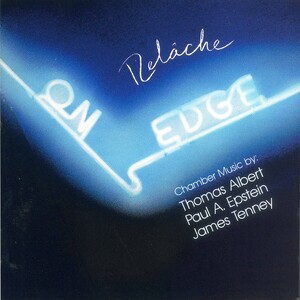 On Edge: Chamber Music by Thomas Albert, Paul A. Epstein, and James Tenney