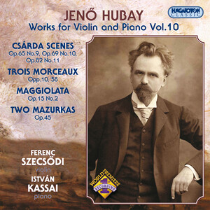 Jenö Hubay: Works for Violin and Piano, Vol.10