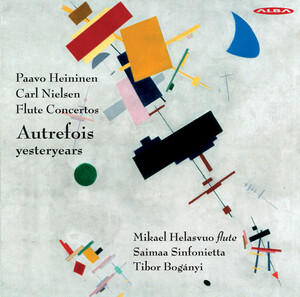 Autrefois (Yesteryears): Flute Concertos by Paavo Heininen and Carl Nielsen