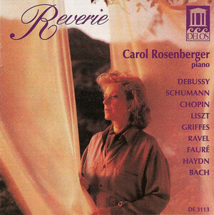 Reverie: Rosenberger plays Debussy, Bach, Chopin, etc.