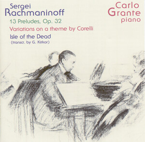 Rachmaninoff; 13 Preludes, Op.32; Variations on a Theme by Corelli; Isle of the Dead