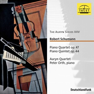 Schumann: Piano Quartet, Op.47 and Piano Quintet, Op.44