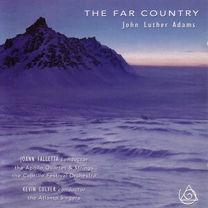 John Adams: The Far Country; Dream in White on White; Night Peace
