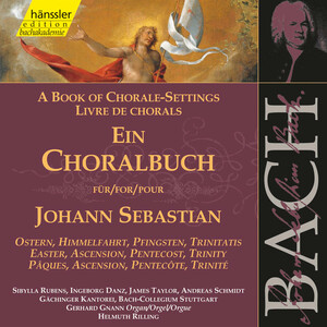 J.S. Bach: A Book of Chorale-Settings – Easter, Ascension, Pentecost & Trinity