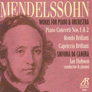 Mendelssohn: Works For Piano and Orchestra