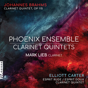 Brahms and Carter: Clarinet Quintets