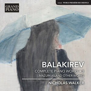 Balakirev: Complete Piano Works, Vol.3: Mazurkas and Other Works