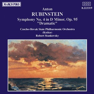Anton Rubenstein: Symphony No.4 in D-, Op.95 ('Dramatic')