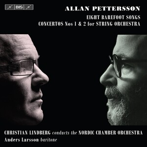 Allan Pettersson: Eight Barefoot Songs; Concertos Nos. 1 & 2 for String Orchestra