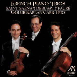 French Piano Trios: Golub Kaplan Carr Trio Performs Saint-Saëns, Debussy and Fauré