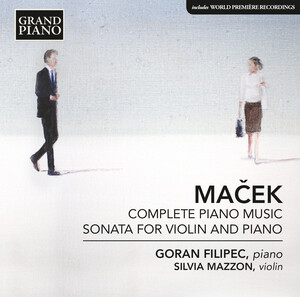 Maček: Complete Piano Works and Sonata for Violin and Piano