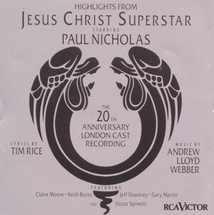 Jesus Christ Superstar: Highlights (The 20th Anniversary London Cast)