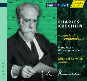 Charles Koechlin: Piano Music, Vol. 1
