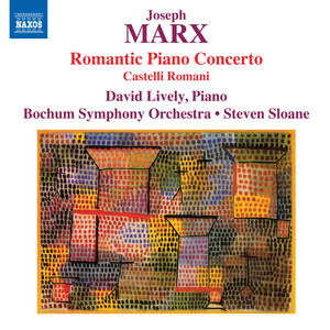 J. Marx: Piano Concerto in E Major 'Romantic' and Castelli Romani
