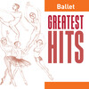 Ballet: Greatest Hits