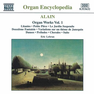 Alain: Organ Works, Vol.1