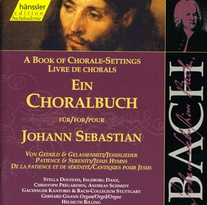 A Book of Chorale-Settings for Johann Sebastian, Vol.7: Patience and Serenity; Jesus Hymns