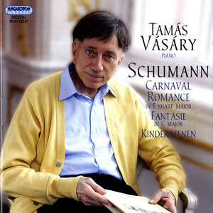 Schumann: Carnaval; Romance in F sharp Major; Fantasie in C Major; Kinderszenen