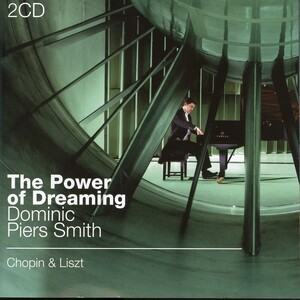 The Power of Dreaming: Piano Works by Chopin, Mosolov, and Liszt