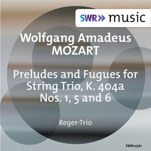 Mozart: Preludes and Fugues No.1, 5 and 6, K.404a
