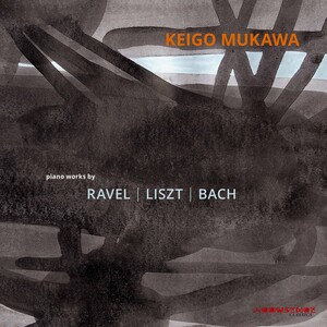 J.S. Bach, Liszt and Ravel: Piano Works