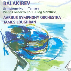 Balakirev, M.A.: Symphony No. 1 / Piano Concerto in F-Sharp Minor / Tamara