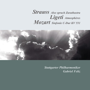 Strauss: Also sprach Zarathustra; Ligeti: Atmospheres; Mozart: Symphony No.41 ('Jupiter')