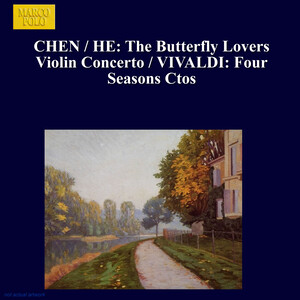 Chen: Butterfly Lovers Violin Concerto; Vivadli: Four Seasons