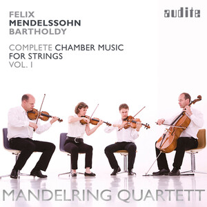 Mendelssohn: Complete Chamber Music for Strings, Vol.1