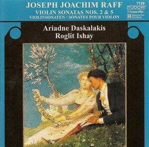 Joachim Raff: Violin Sonatas Nos.2 and 5