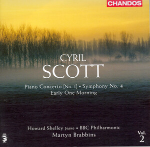 Cyril Scott: Piano Concerto No. 1; Symphony No. 4; Early One Morning