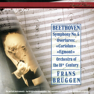 Beethoven: Symphony No. 5; Egmont Overture; Coriolan Overture