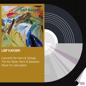 Kayser: Horn Concerto, Wind Trio and Piano Music