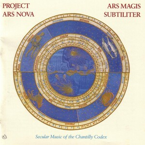 Ars Magis Subtiliter: Secular Music of the Chantilly Codex