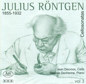 Julius Röntgen: Cellosonaten Vol.3