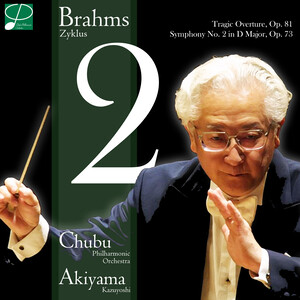 Brahms: Symphony No.2 in D Major, Op.73 and Tragic Overture, Op.81 (Live)