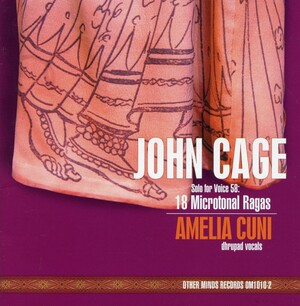 John Cage: Solo for Voice 58: 18 Microtonal Ragas