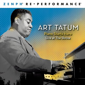 Art Tatum: Piano Starts Here (Live at The Shrine) – Zenph Re-performance