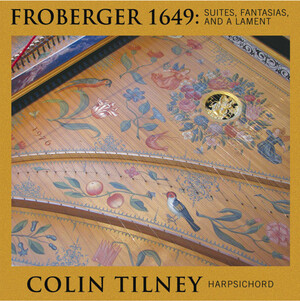 Froberger 1649: Suites, Fantasias, and a Lament